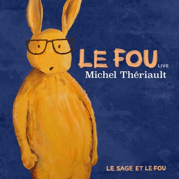 Michel Thériault - Le fou (live)