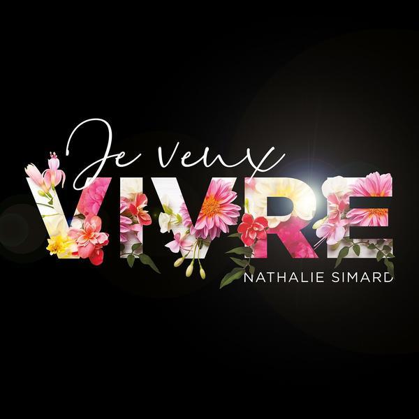 Nathalie Simard - Je veux vivre
