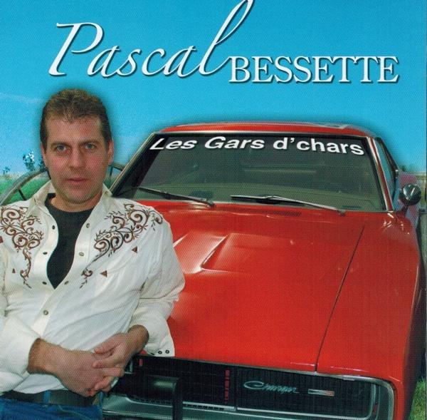 Pascal Bessette - Les gars d'chars