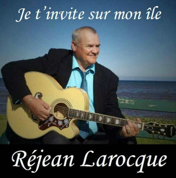 Réjean Larocque - Je t'invite sur mon île