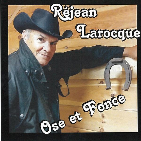 Réjean Larocque - Ose et Fonce