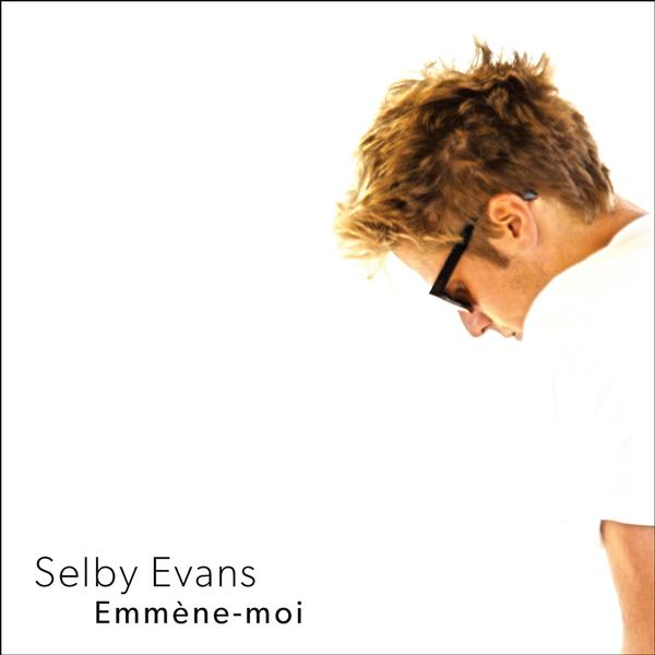 Selby Evans - Emmène-moi (EP)