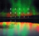 Radio Radio - Havre de grâce