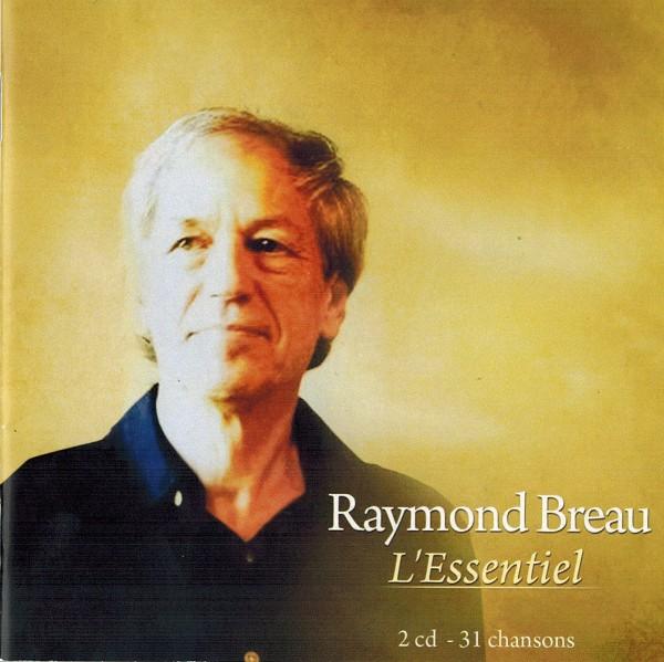 Raymond Breau - L'essentiel