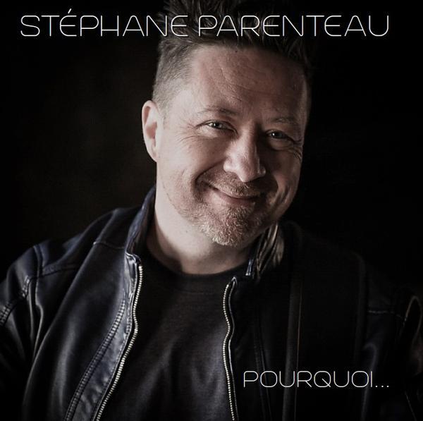 Stéphane Parenteau - Pourquoi...