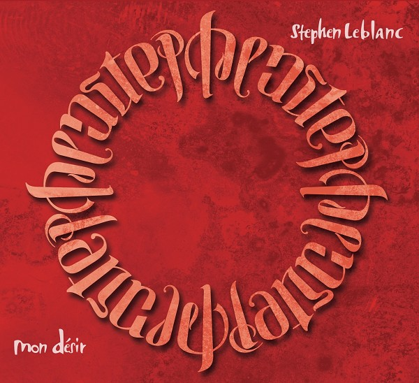 Stephen LeBlanc - Mon désir