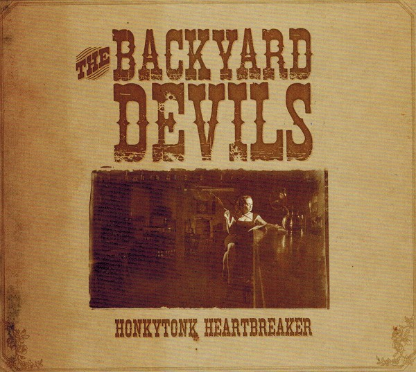 The BackYard Devils - Honky Tonk Heartbreaker