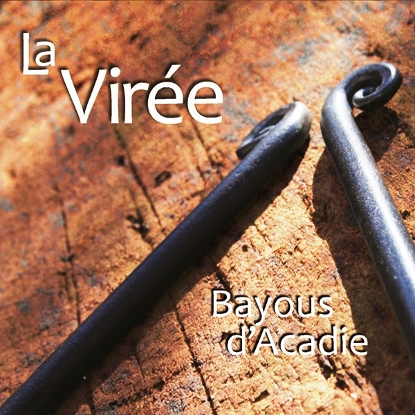 La Virée - Bayous d'Acadie