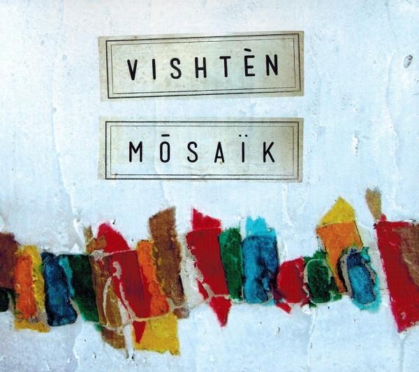 Vishten - Mosaïk