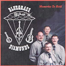 BlueGrass Diamonds - Memories To Hold