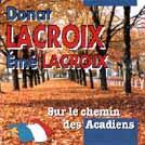 Donat Lacroix - Sur le chemin des acadiens