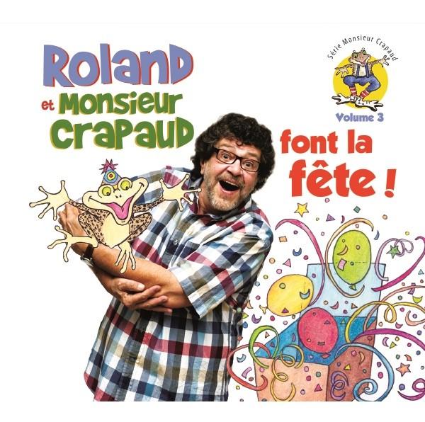 Roland Gauvin - Roland et monsieur Crapaud font la fête! Vol 3