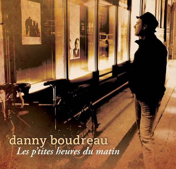 Danny Boudreau - Les p'tites heures du matin