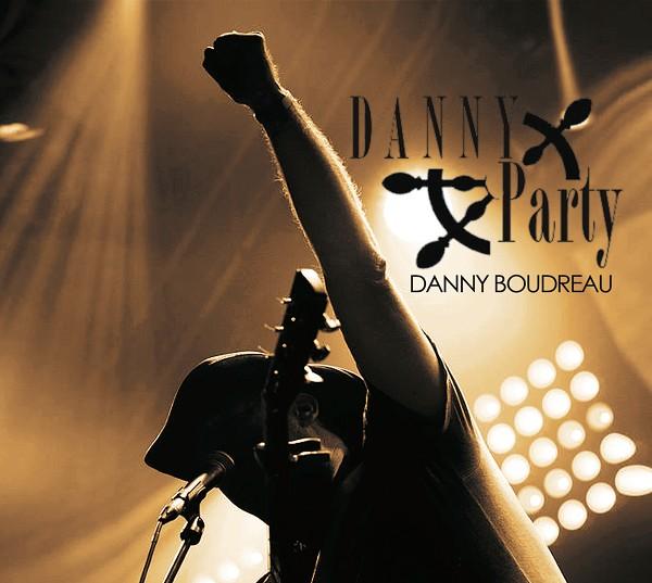 Danny Boudreau - Danny Party