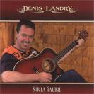 Denis Landry - Sur la galerie