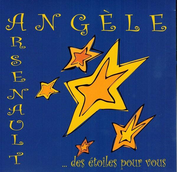 Angèle Arsenault - ...des étoiles pour vous