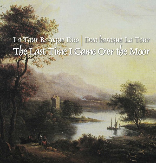 Duo Baroque La Tour<br />La tour Baroque Duo - The Last Time I Came O'er the Moor