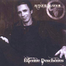 Étienne Deschênes - Autour de nous