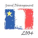Grand Dérangement - 2004
