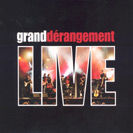 Grand Dérangement - Live