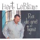 Hert LeBlanc - Roi du gros tyme