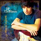 JP LeBlanc - Le blues m'emporte