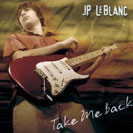 JP LeBlanc - Take me back