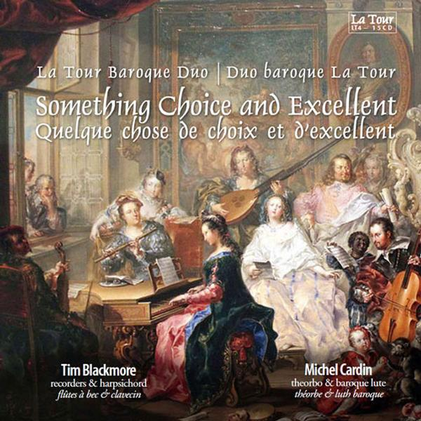 Duo baroque La Tour/La tour Baroque Duo - Quelque chose de choix et d'excellent / Something choice and excellent