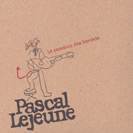 Pascal Lejeune - Le commun des bordels