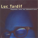 Luc Tardif - Kilogrammes, reason...