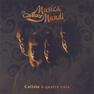 Le Quatuor Musica Mundi - Calixte à quatre voix