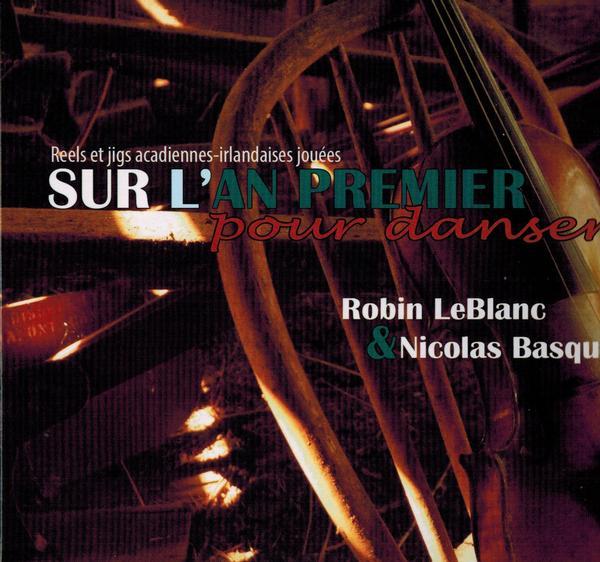 Robin LeBlanc et Nicolas Basque - Sur l'an premier pour danser