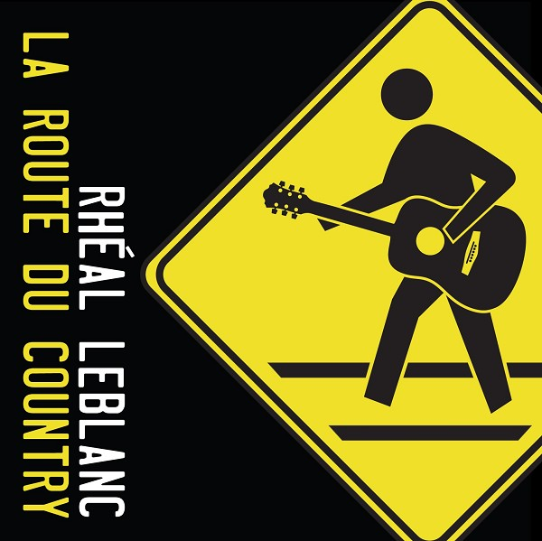 Rhéal LeBlanc - La route du country