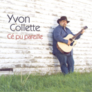 Yvon Collette - Cé pu pareille